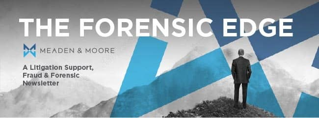 Litigation Support, Fraud & Forensic Newsletter - The Forensic Edge - Meaden & Moore